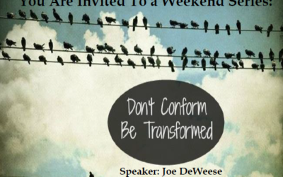 Event Announcement – Don't Conform – Be Transformed.   Speaker Joe DeWeese
