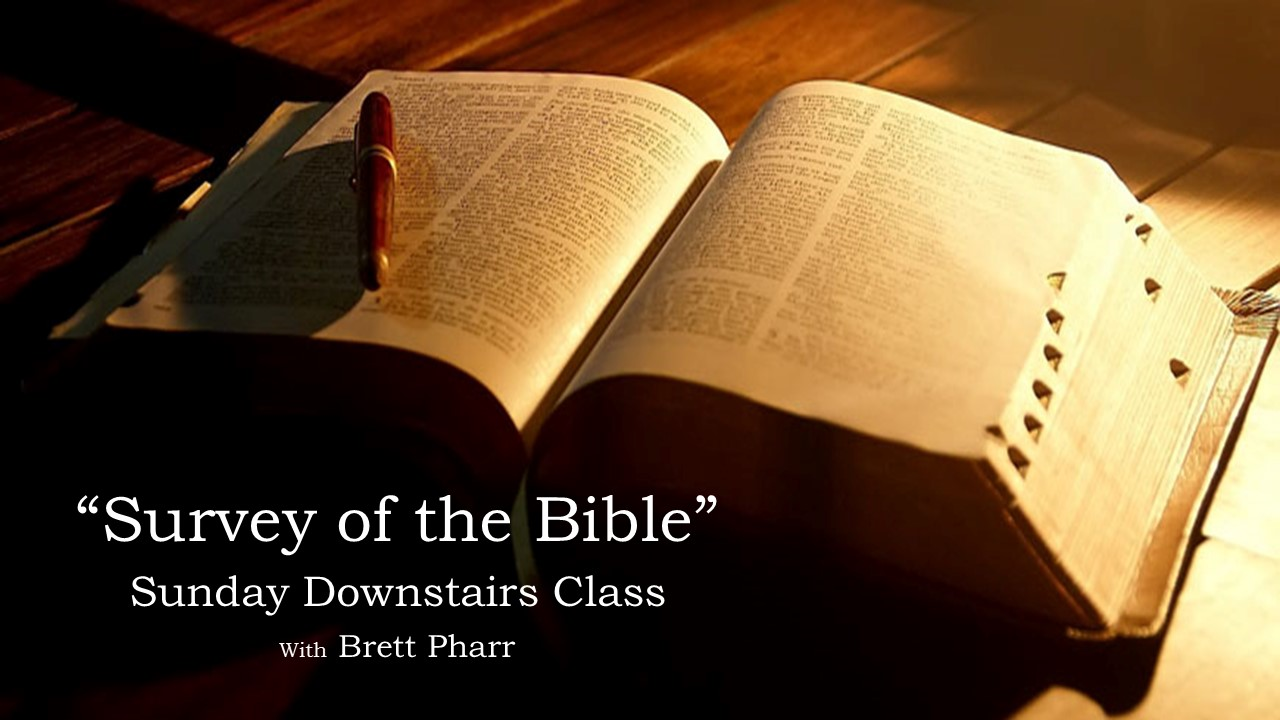 SURVEY OF THE BIBLE – SUNDAY MORNINGS