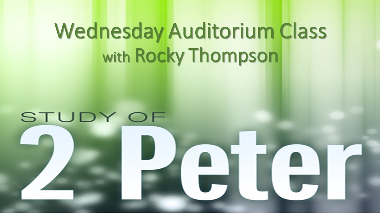 STUDY OF 2ND PETER – WEDNESDAY EVENINGS