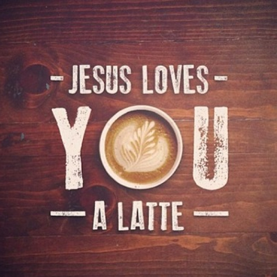 Jesus Loves You a Latte